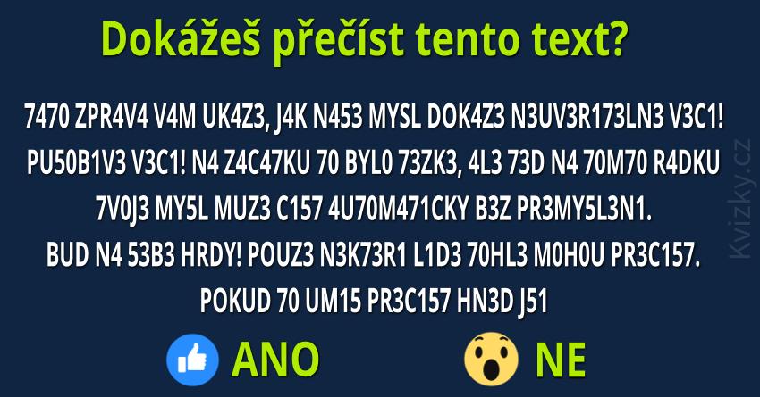 Dokážeš přečíst tento text?