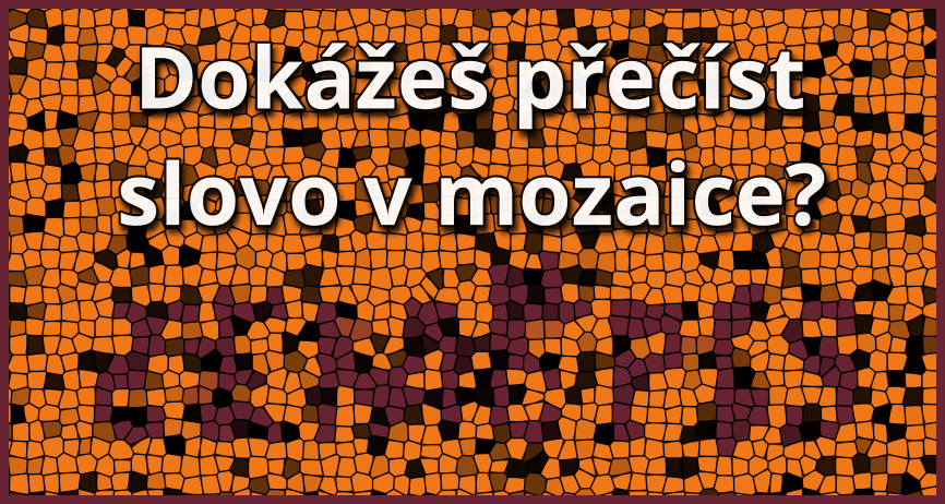 Jaké slovo se skrývá v mozaice?