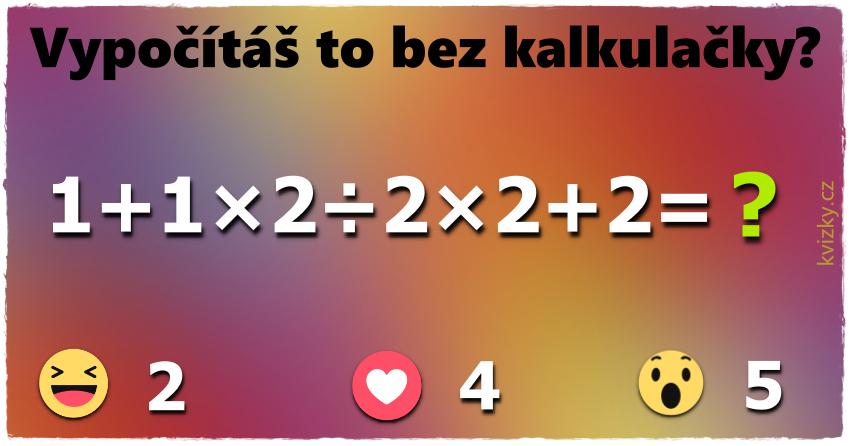 Vypočítáš bez kalkulačky?